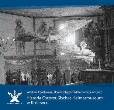 Okładka książki: Historia Ostpreussisches Heimatmuseum w Królewcu.
