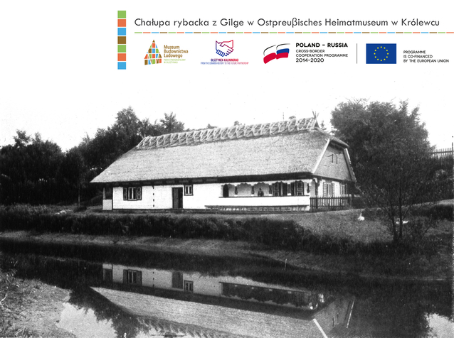 Chałupa rybacka zGilge wOstpreubisches Heimatmuseum wKrólewcu