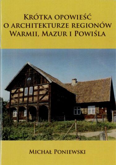 Okładka książki: Krótka opowieść o architekturze regionów Warmii, Mazur i Powiśla.