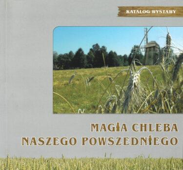 Okładka książki: Magia chleba naszego powszedniego.
