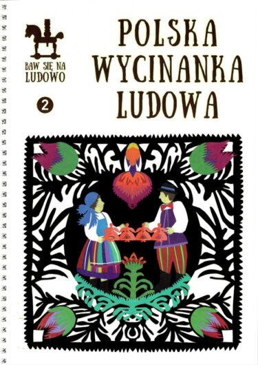 Okładka książki: Polska wycinanka ludowa.