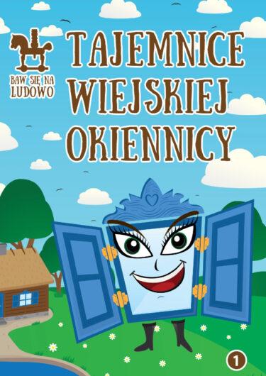 Okładka książki: Tajemnice wiejskiej okiennicy.
