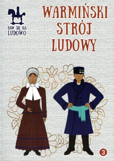 Okładka książki: Warmiński strój ludowy.