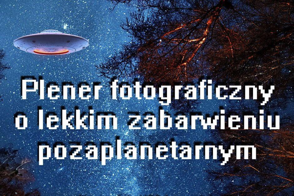 Skansen – złota godzina, czyli plener fotograficzny o lekkim zabarwieniu pozaplanetarnym